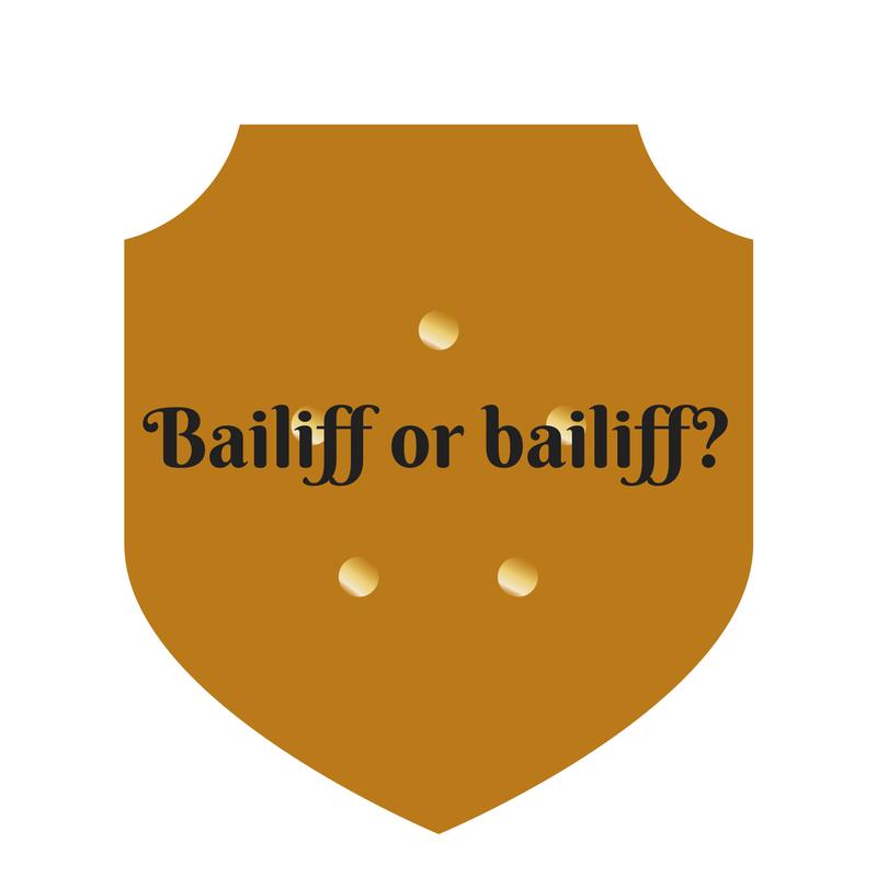 Bailiff or bailiff-