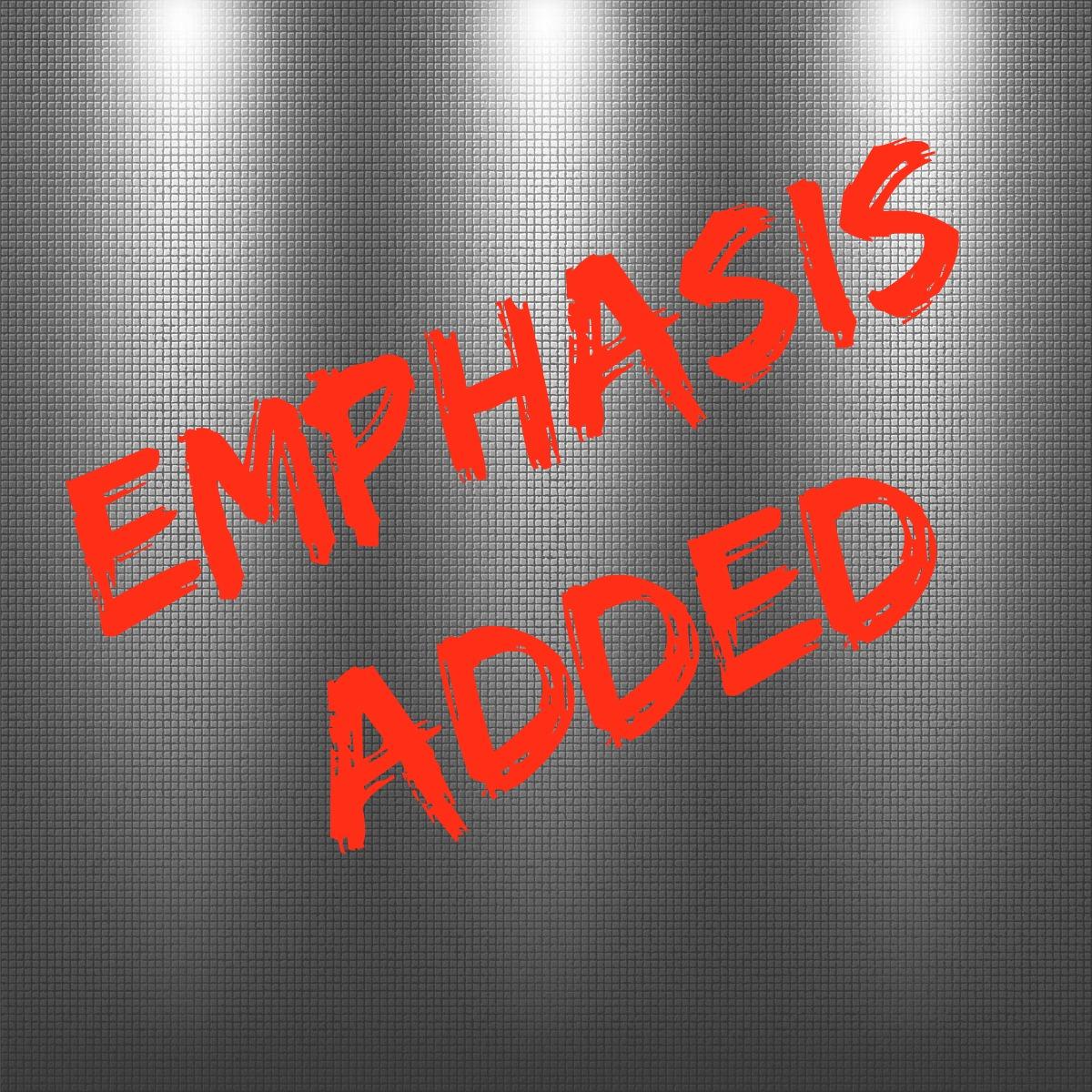 Emphasis Added