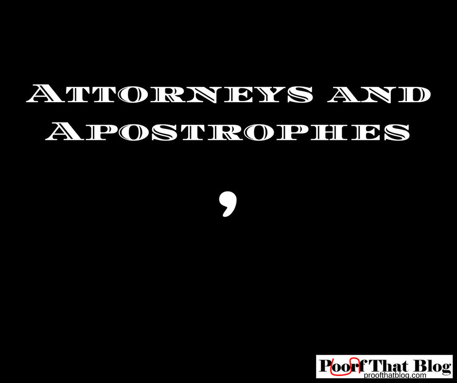 Attorneys and Apostrophes