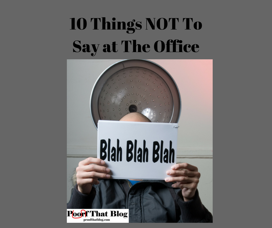 10 Things NOT To Say at The Office